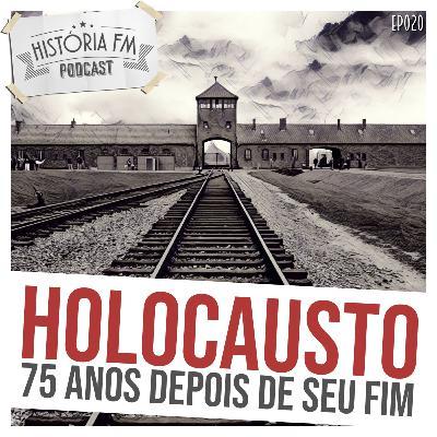 020 Holocausto: 75 anos depois de seu fim