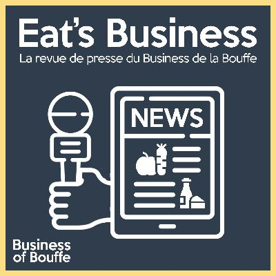 Eat's Business #11 | Lait sans origine, beurre canadien à l'huile de palme et supermarché Amazon fresh