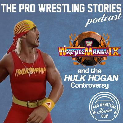 WrestleMania 9 and the Hulk Hogan Controversy