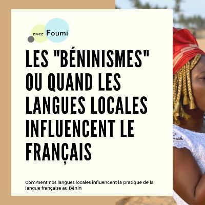 Les Béninismes ou quand les langues locales influencent le français