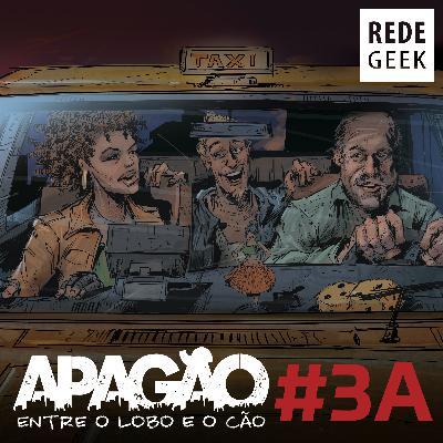 APAGÃO - episódio 3A