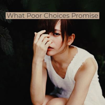 Poor choices Promise