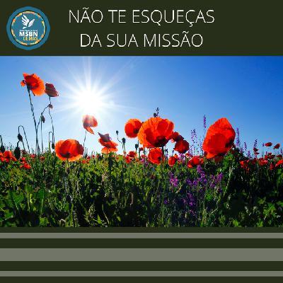 NÃO TE ESQUEÇAS DA SUA MISSÃO | Pr Josué Moreira Jr