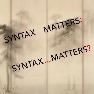 39: Syntax Matters: Syntax... Matters? (Formal Grammar)