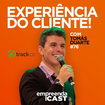 Experiência do Cliente com: Tomas Duarte   Track.co   #EP76