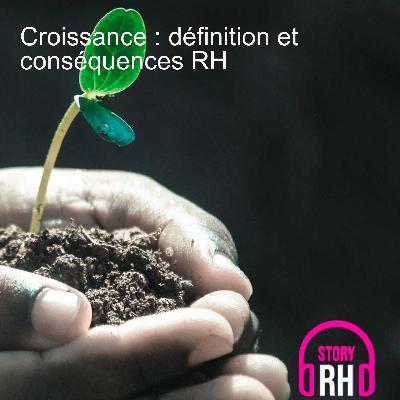 Croissance : définition et conséquences RH