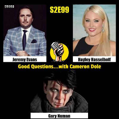 S2E99 - Jeremy Evans, Hayley Hasselhoff, and Gary Numan