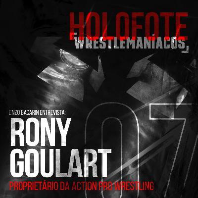 Holofote Wrestlemaníacos #7 - Rony Goulart (APW)