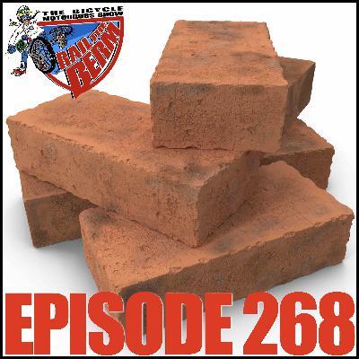 Episode 268: Hit The Bricks!
