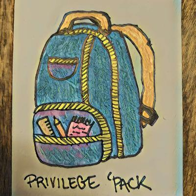 Episode #66: Unpacking Privilege