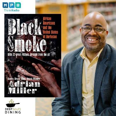 Deep South Dining   Adrian Miller Talks Black Smoke