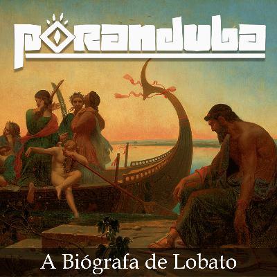 PORANDUBA 57 - A Biógrafa de Lobato