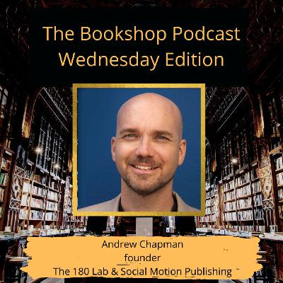 Mandy Jackson-Beverly Chats With Andrew Chapman, Founder Of The 180 Lab Inc. And Social Motion Publishing