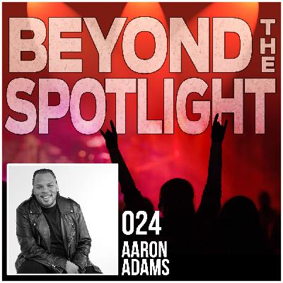 Ep. 024: Aaron Adams - Tour Manager, Consultant