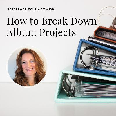 SYW130 - How to Break Down Album Projects