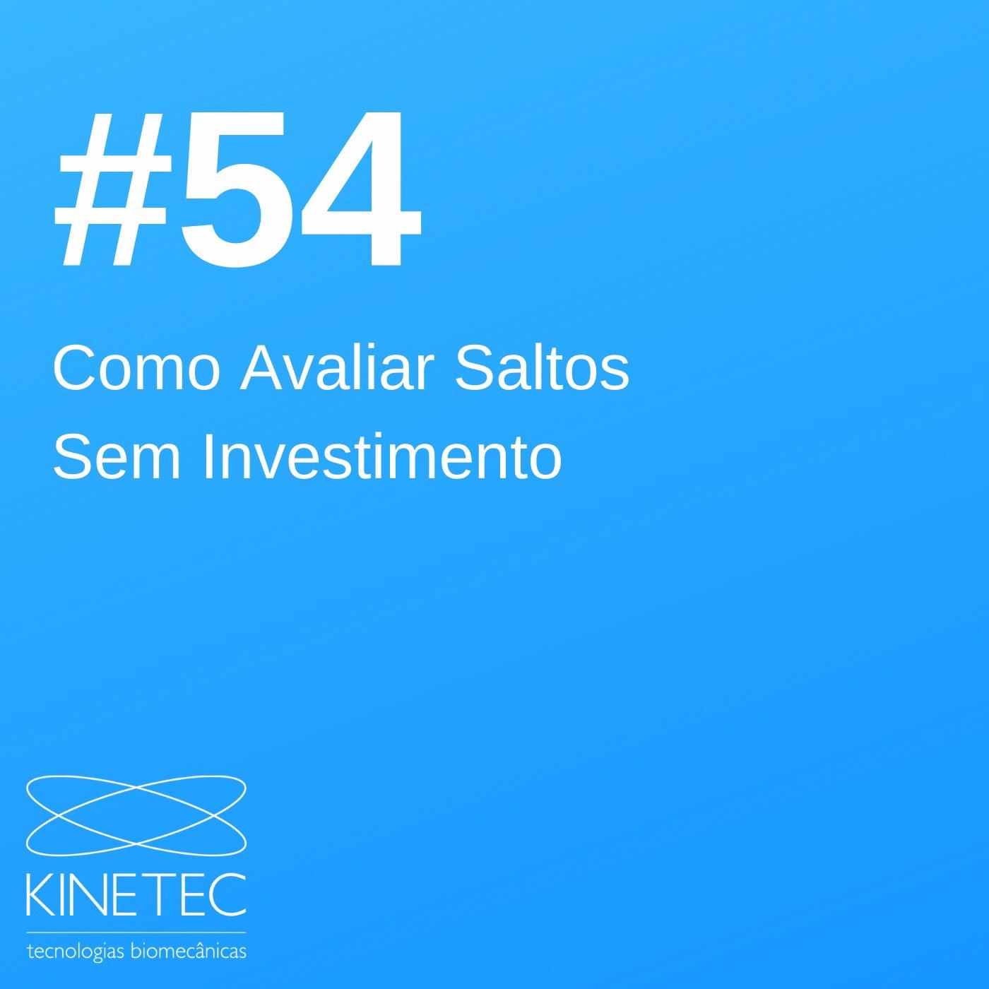 #54 Como Avaliar Saltos Sem Investimentos