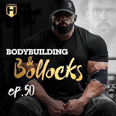 BODYBUILDING & BOLLOCKS Ep.50 | Fouad Abiad, Ben Chow, James Hollingshead