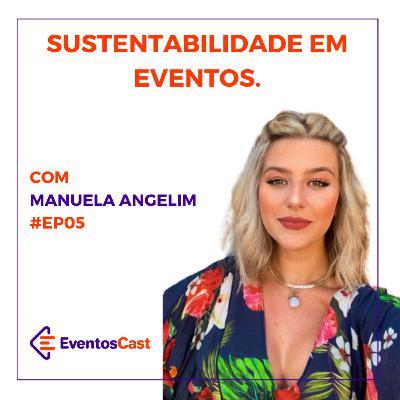 EventosCast #T2/#Ep05 - Sustentabilidade em eventos com Manuela Angelim