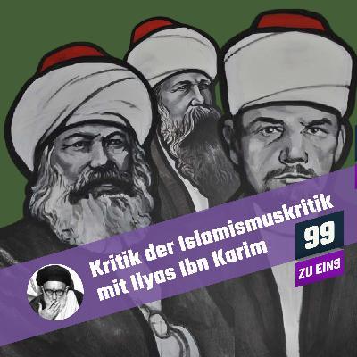 7.4 - Kritik der Islamismuskritik - Ilyas Ibn Karim