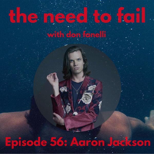 Episode 56: Aaron Jackson