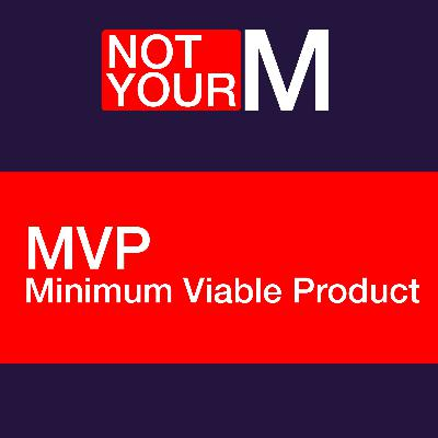 MVP: Minimum Viable Product
