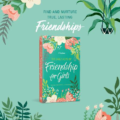 S3Ep17: 100 Daily Acts of Friendship for Girls