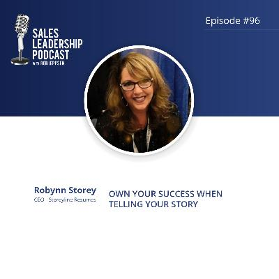 Episode 96: #96: Robynn Storey  of Storeyline Resumes — Own Your Success When Telling Your Story