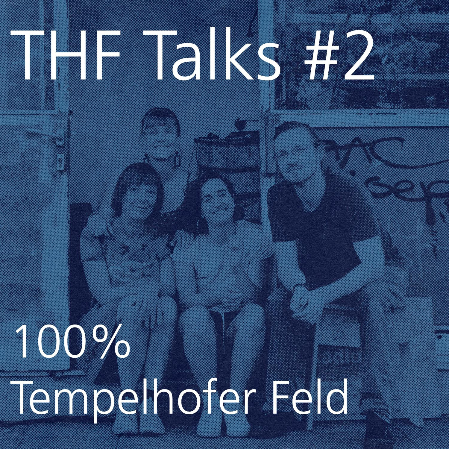 THF Talks #2 100% Tempelhofer Feld