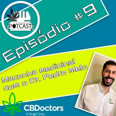 #9 | Maconha medicinal com o médico Dr. Pedro Melo