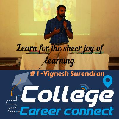 #1 Learn For The Sheer Joy Of Learning -Vignesh Surendran