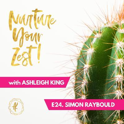 #NurtureYourZest Episode 24 with special guest Simon Raybould