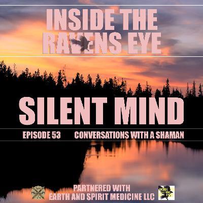 Silent Mind - Episode 53 - Conversations with a Shaman