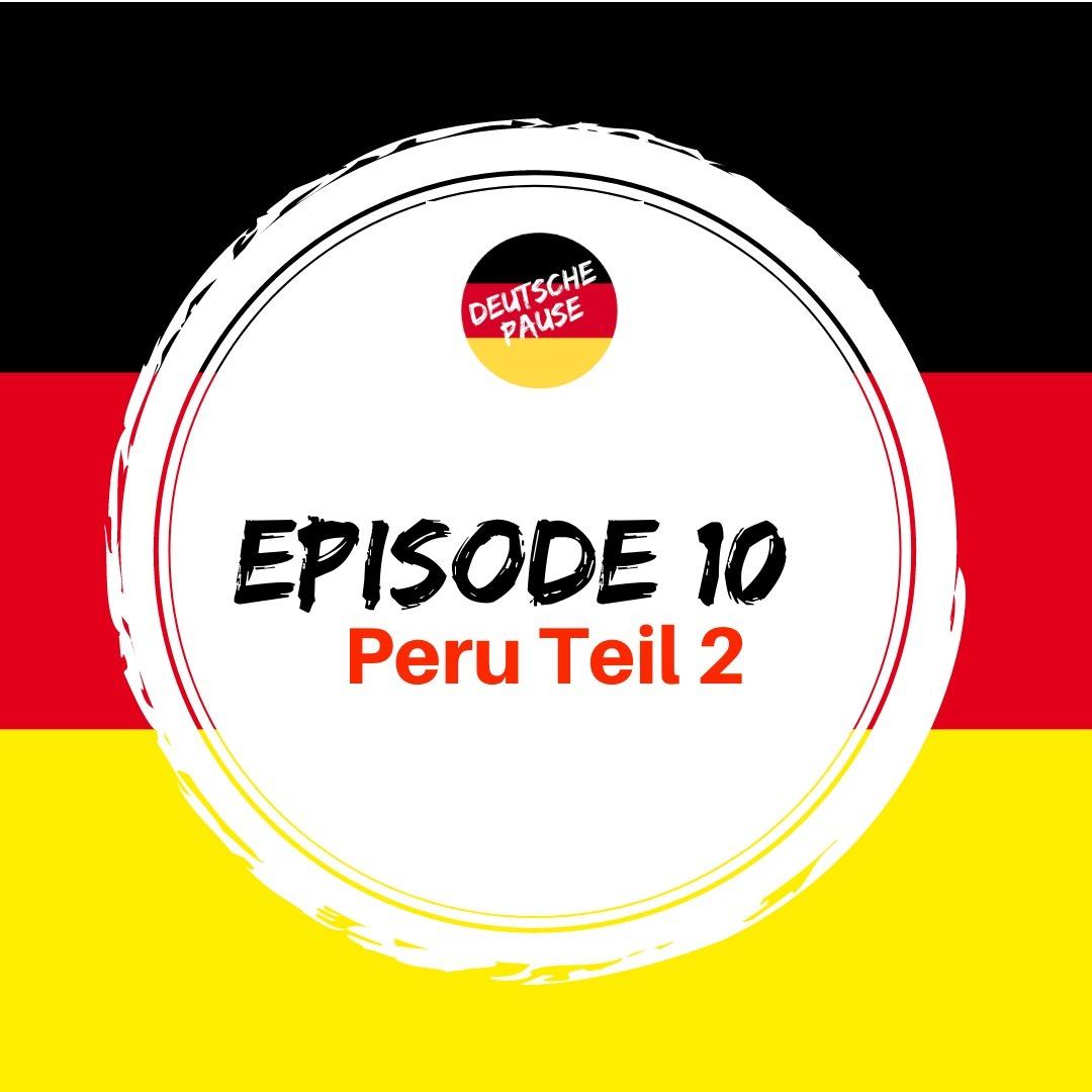 DP - Ep 10 Peru Teil 2