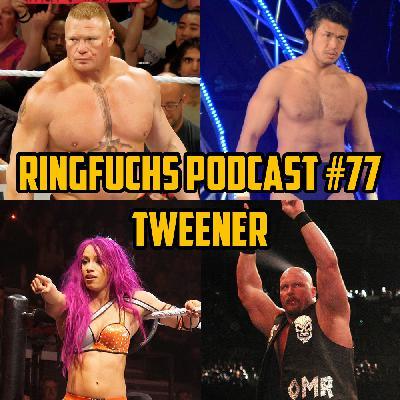 Ringfuchs Wrestling Podcast #077 – Tweener