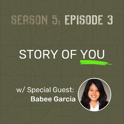 S5 E3 - Story of You (w/ Special Guest: Babee Garcia)