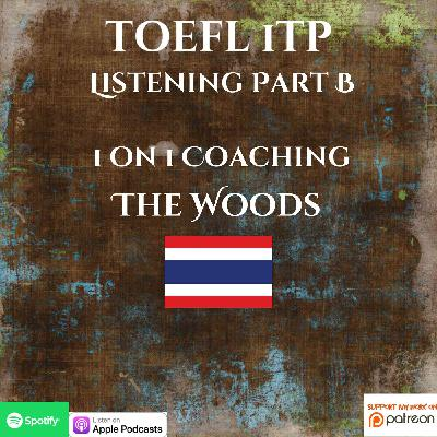 TOEFL iTP | 1 on 1 Coaching | Listening Part B | The Woods