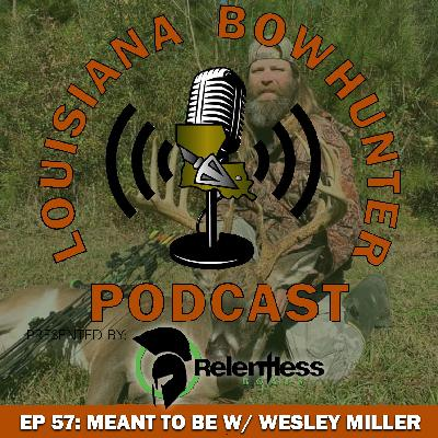 Episode 57: Meant To Be w/ Wesley Miller