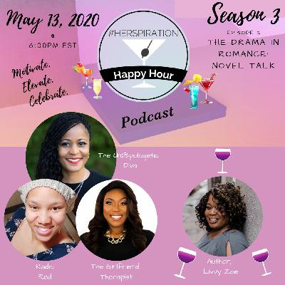 "Herspiration Happy Hour Season 3, Episode 2, ""The Drama in Romance: Novel Talk"" w/ Author, Livvy Zoe"