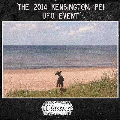 Nighttime Classic - the 2014 Kensington, PEI UFO Event  *Premium Content Free For September*
