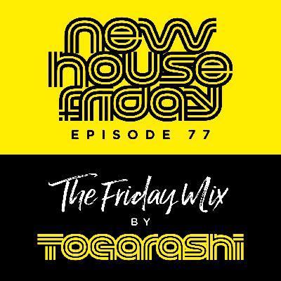 #77 New House Friday
