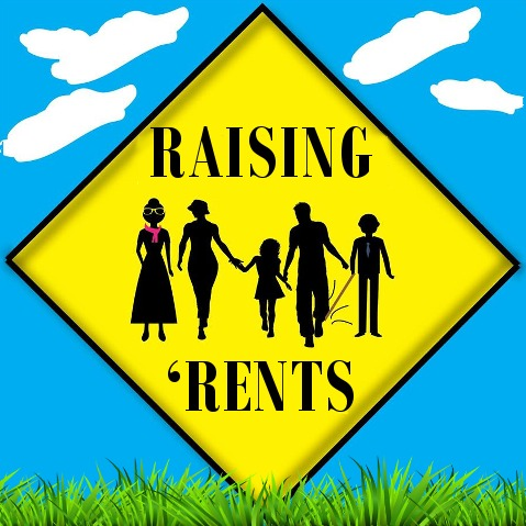 Raising 'Rents (as in Parents) Podcast