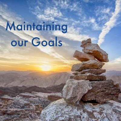 Maintaining our Goals