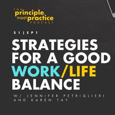 PMP1: Strategies for a Good Work/Life Balance with Jennifer Petriglieri & Karen Tay