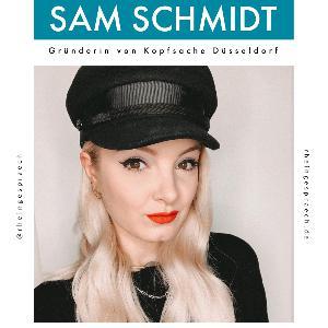Folge 01.01 - Sam Schmidt: Gründerin von Kopfsache Düsseldorf