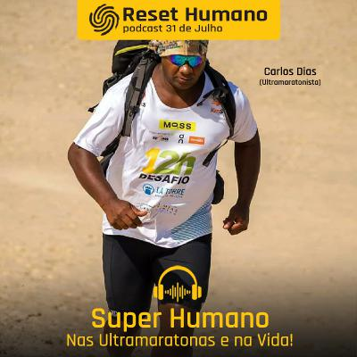 SUPER HUMANO nas Ultramaratonas e na Vida com Freddy Duclerc e Carlos Dias!
