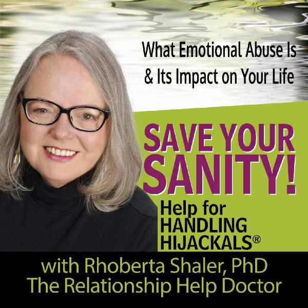 What Emotional Abuse Is & Its Impact On Your Life - Dr. Rhoberta Shaler