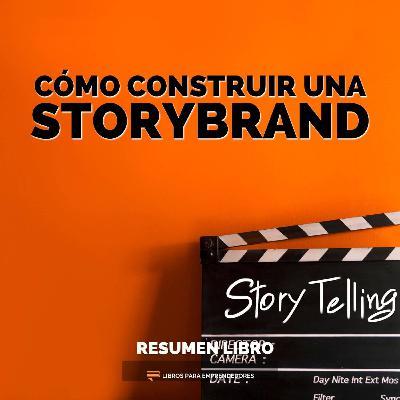 Cómo Construir Una StoryBrand - Un Resumen de Libros para Emprendedores