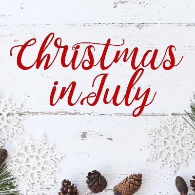 Episode 13 Christmas in July