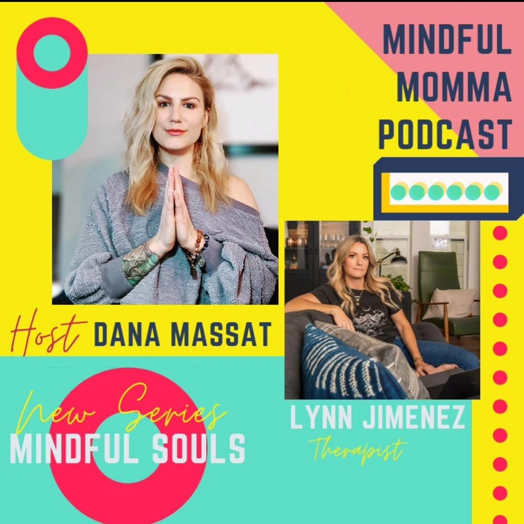Mindful Souls Podcast with special guest with Lynn Jimenez, Therapist & Yoga Instructor!