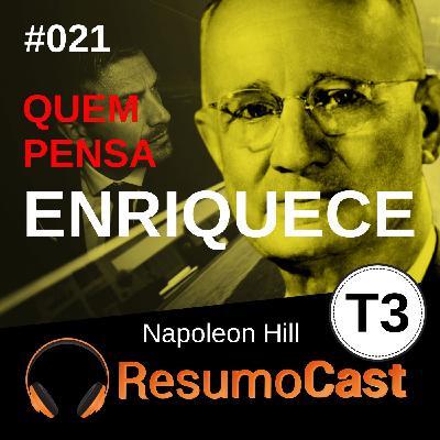 T3#021 Quem pensa enriquece | Napoleon Hill